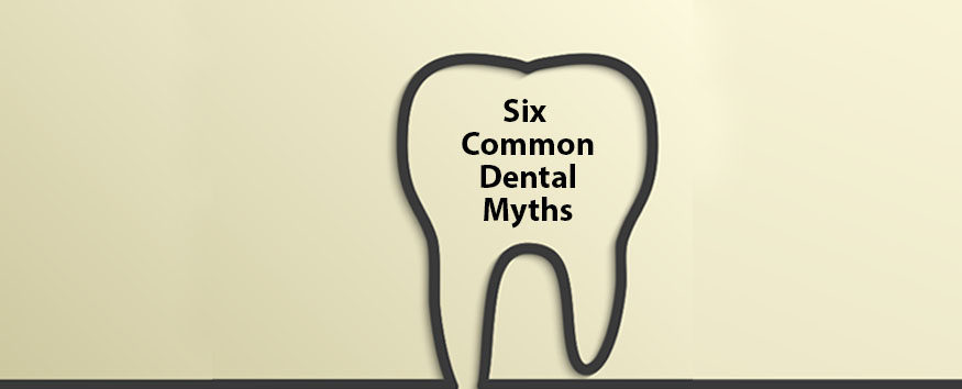 six-common-dental-myths-e1487249998311.jpg