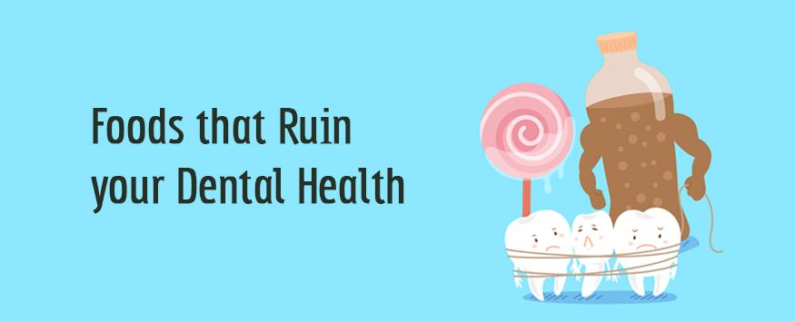 Foods-that-Ruin-your-Dental-Health-875x354.jpg