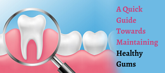 A-Quick-Guide-Towards-Maintaining-Healthy-Gums.png